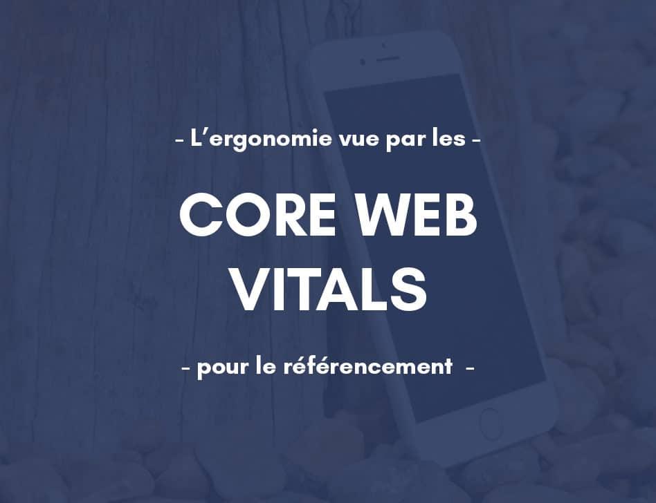 Avec les Core Web Vitals, l'UX comptera bientôt pour votre visibilité